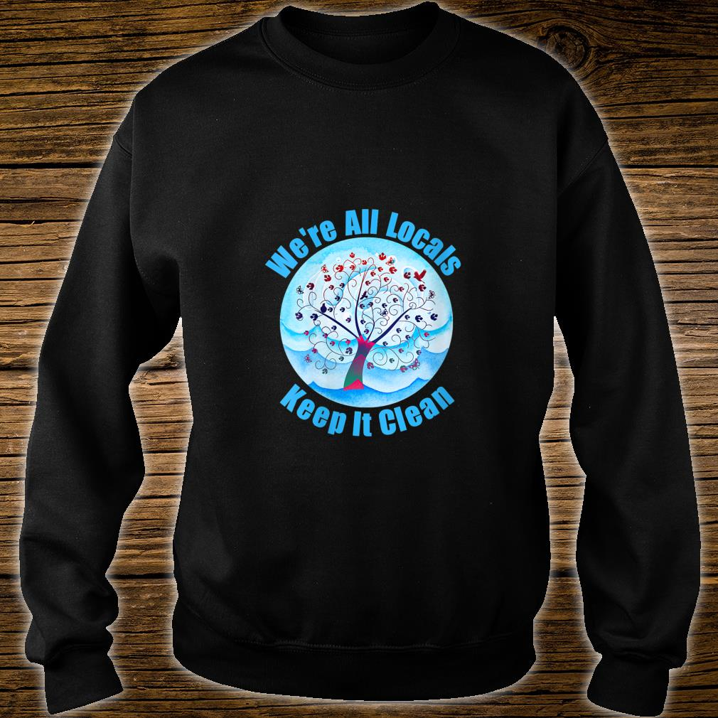 We're All Locals Keep It Clean Community Supports Locals sweater