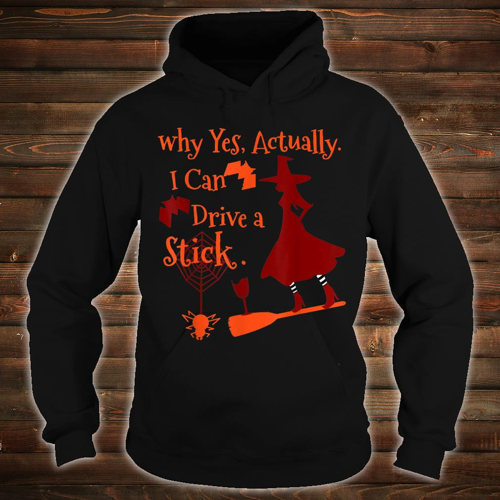 Why Yes Actually I Can Drive a Stick Fun Halloween Shirt hoodie
