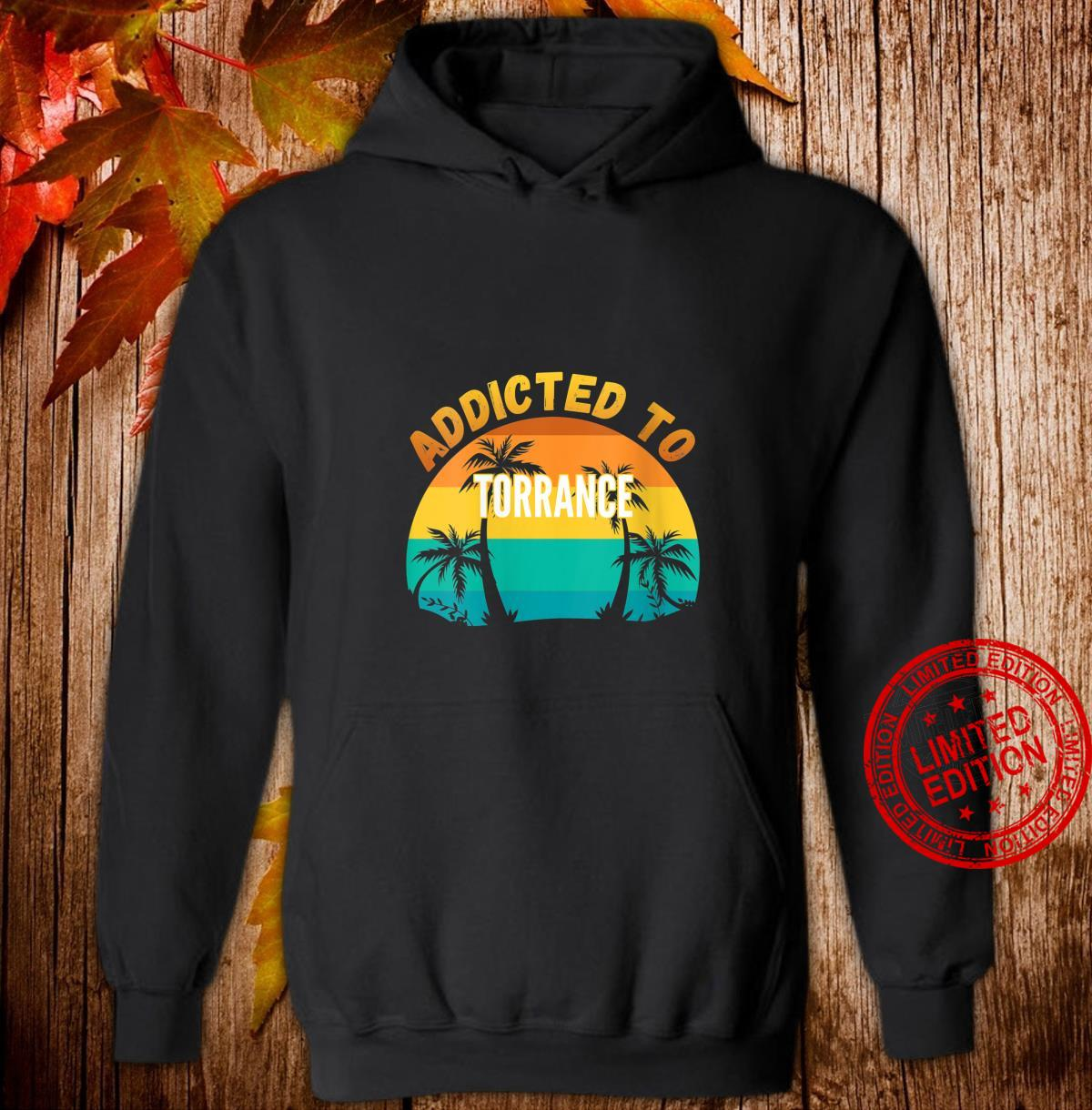 Womens Addicted to Torrance, From Torrance Shirt hoodie