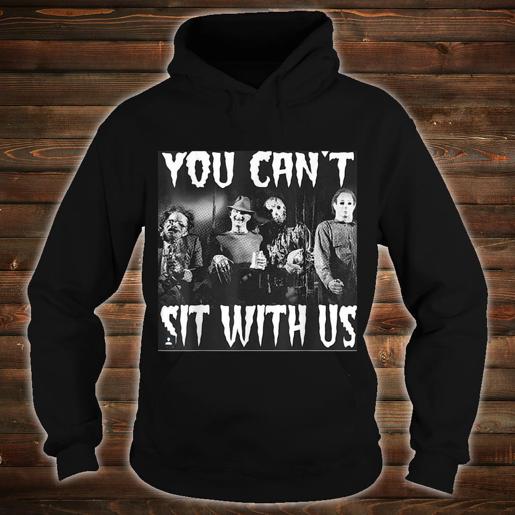 you can't sit with us funny halloween horror Shirt hoodie